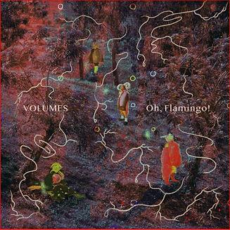 Oh, Flamingo!, 'Volumes'.jpg