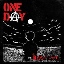 THE REBEL RIOT - One Day