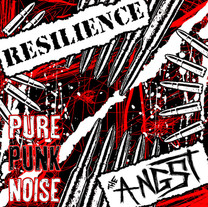 RESILIENCE & THE ANGST - Pure Punk Noise