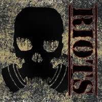 RIOTS - Riots