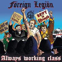 FOREIGN LEGION - Always Working Class