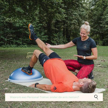 Waarom een Personal Trainer, beweeg of loopcoach onder de arm nemen?