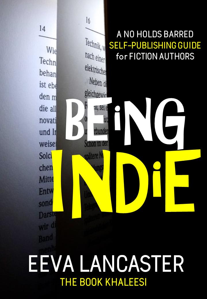 BEING INDIE by Eeva Lancaster