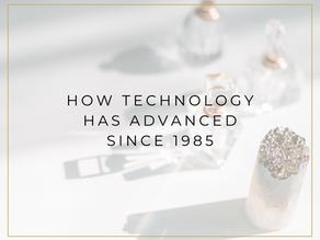 How technology has advanced since 1985