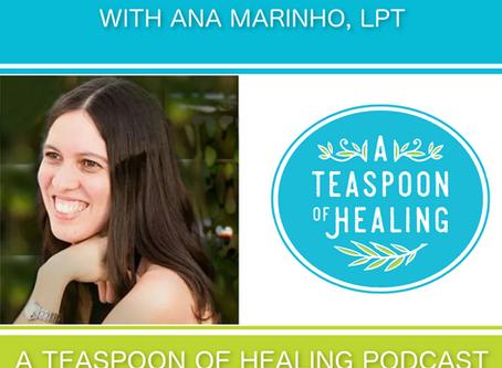 A Teaspoon of HealingEpisode 39 – Tune In to Your Body's Wisdom With Ana Marinho, LPT