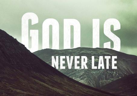 ¡Dios nunca llega tarde!