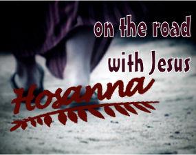 Into Jerusalem Hosanna!