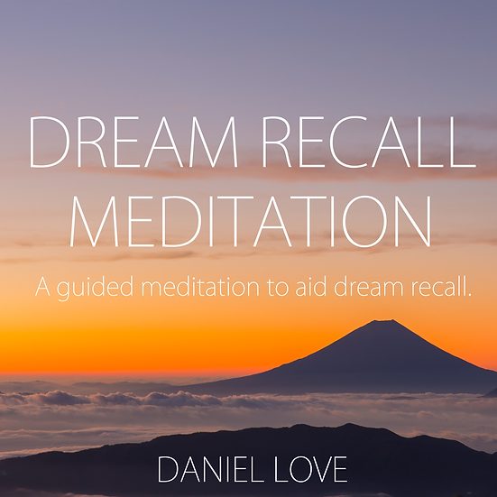 Guided Dream Recall Meditation - With Daniel Love [MP3]