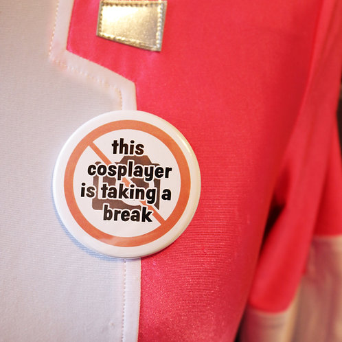 Being A Cosplayer- Badge