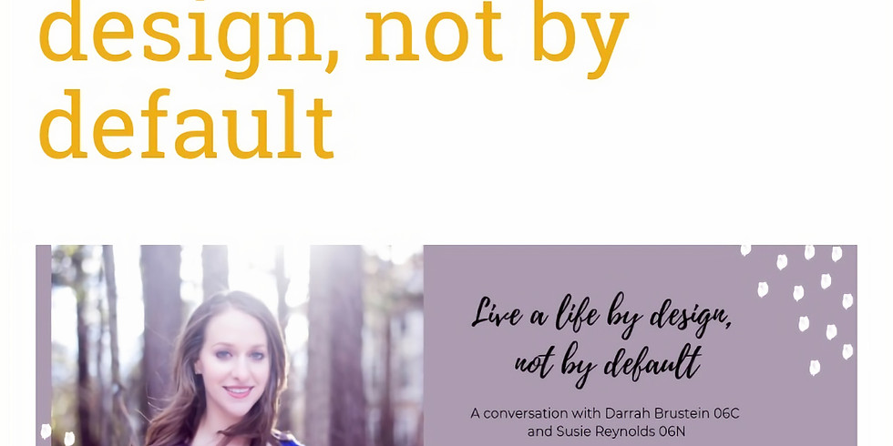 Life by Design, not by default