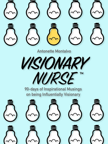 Visionary Nurse-90days of Inspirational Musings on being Influentially Visionary