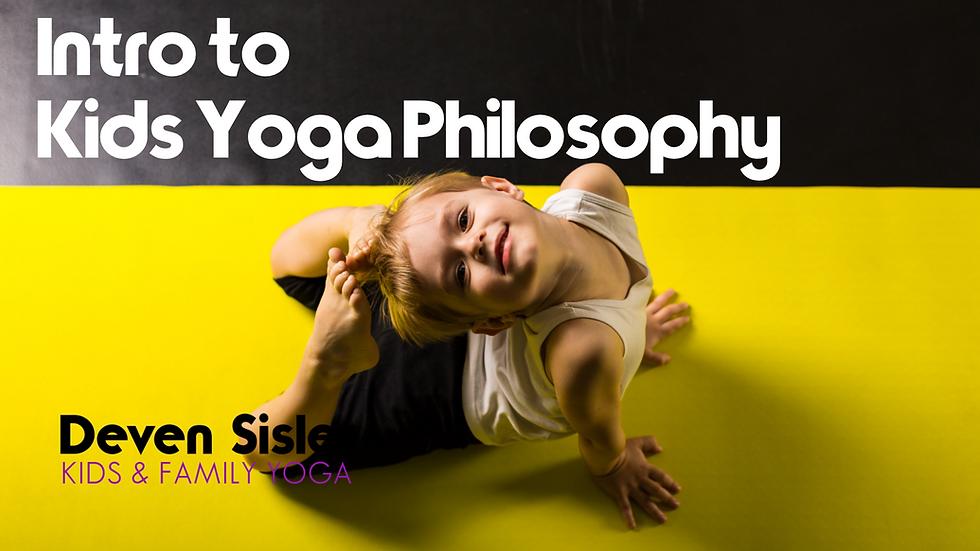 Intro to Kids Yoga Philosophy: Presale