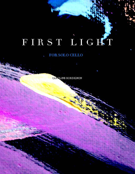 FIRST LIGHT, for solo cello