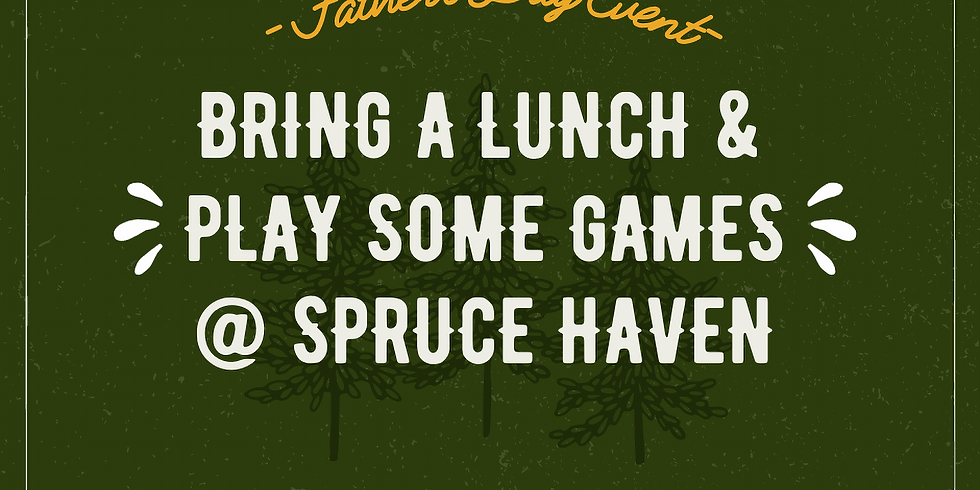 Father's Day Spruce Haven Event