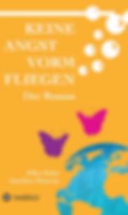 Keine Angst vorm Fliegen, Dr. Joachim Materna Buch, Ellen Kuhn Buch, Weltreise Literatur, Weltreise Buch, Weltreisebuch, Reiseerzählung, Reisebuch, originelles Weihnachtsgeschenk, Hochzeitsgeschenk, Weihnachtsgeschenk, Liebesroman, Weltreiseerzählung