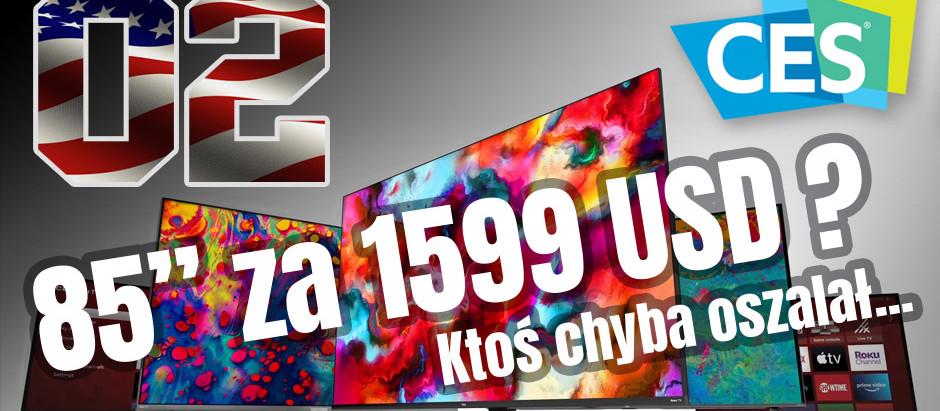 """CES / TCL i jego wielkie 85"""" telewizory XL"""