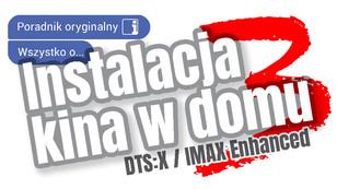 Kino domowe 2020/21 cz. 3, czyli wszystko o instalacji w warunkach domowych