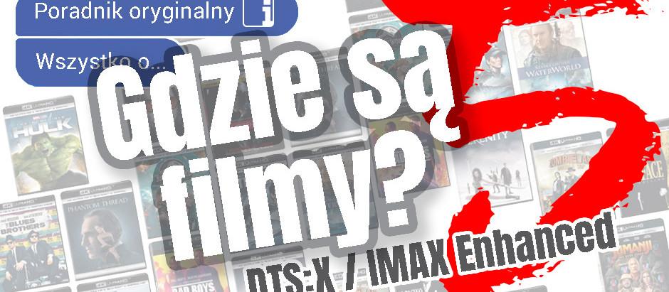 Kino domowe 2020/21 cz. 5, czyli ile jest filmów w DTS:X/IMAX Enhanced i gdzie można je znaleźć?