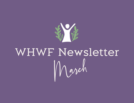 WHWF March Newsletter