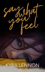KyraLennon- Say What You Feel-ebook.jpg