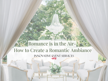 Romance is in the Air- How to Create a Romantic Ambiance
