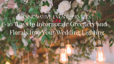 10 Ways to Incorporate Greenery and Florals Into Your Wedding Lighting