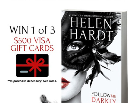 Follow Me Darkly by Helen Hardt – Enter to Win 1 of 3 $500 Visa Gift Cards!