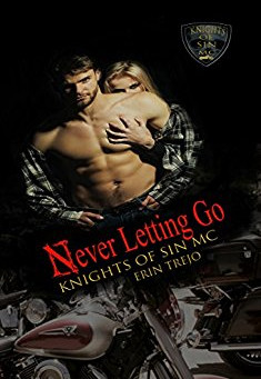 Never Letting Go (Knights Of Sin MC Book 1) by Erin Trejo - Win a $20 Amazon Gift Card