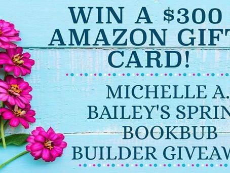 Michelle A. Bailey's Bookbub Builder Bash – Enter to Win a $300 Amazon Gift Card!