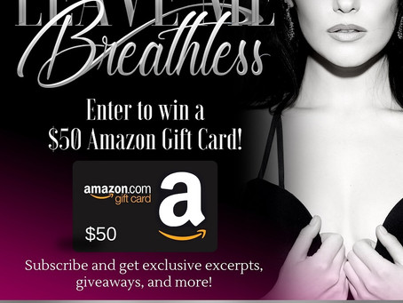 Leave Me Breathless Giveaway – Enter to Win a $50 Amazon Gift Card!