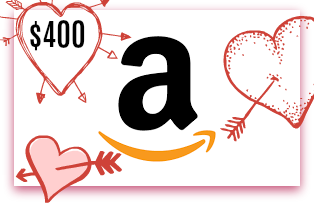 Valentine's Giveaway – Enter to Win a $400 Amazon Gift Card!