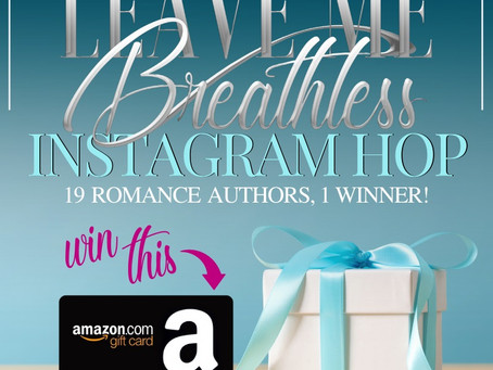 Leave Me Breathless Instagram Hop – Enter to Win a $75 Amazon Gift Card!