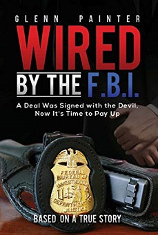 Wired by the F.B.I. by Glenn Painter – Enter to Win a $100 Amazon Gift Card!