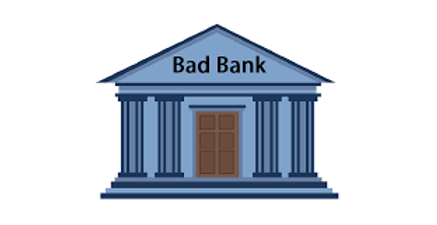 Concept of Bad Bank and NPA settlement