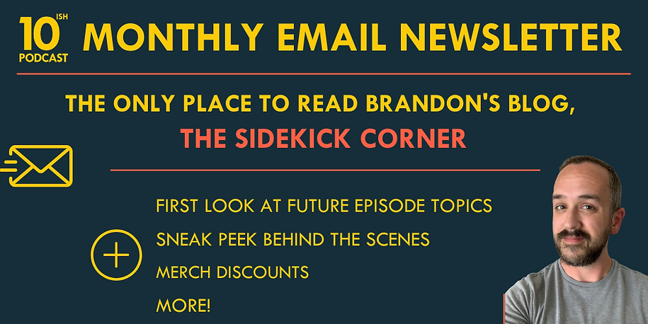 Newsletter, 10ish Podcast, Comedy Podcast, Top 10 Lists
