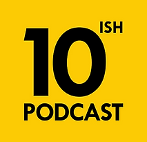 10ish Podast, comedy podcast, top 10 lists