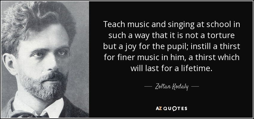 Teach music so that it is a joy quote