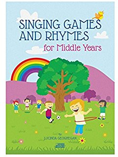 Singing Games and Rhymes for Middle Years by Lucinda Geoghegan