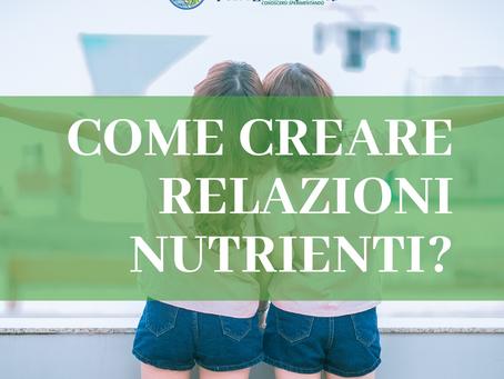 Come creare relazioni nutrienti?