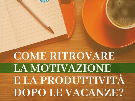 Come ritrovare la motivazione e la produttività dopo le vacanze?