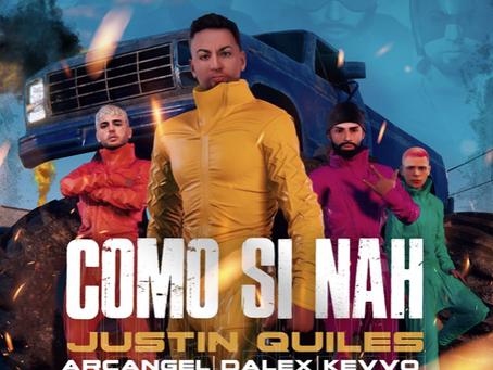 """Justin Quiles, Arcángel, Dalex y Kevvo presentan """"Como si Nah"""""""