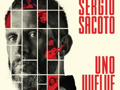 UNO VUELVE... ¡Sergio Sacoto regresa!