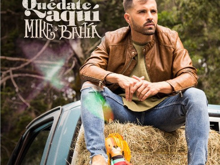 """Mike Bahía presenta su nuevo single """"Quédate aquí"""""""