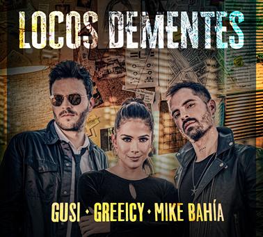 """""""Locos Dementes"""" el nuevo vídeo y sencillo de Gusi, Greeicy y Mike Bahía"""