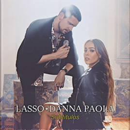 """Danna Paola se une a Lasso y nos presentan """"Subtítulos"""""""