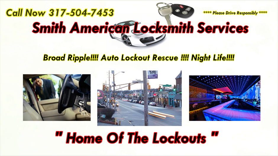 BREAKING!!! BROAD RIPPLE Village!!! Smith American Locksmith Services!!! Home Of The Auto & Resi