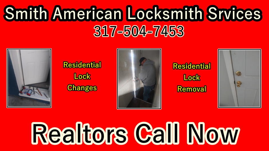 Realtors Call Now! Smith American Locksmith Services! Lock Change & Removal! 317-504-7453!