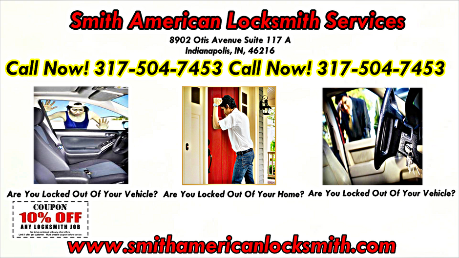 Smith American Locksmith Services! Home Of The Auto & Residential Lockouts! Call Now 317-504-7453