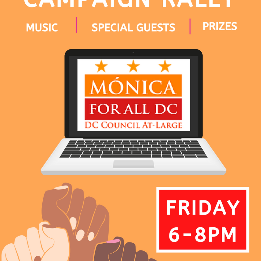 Mónica for All DC Virtual Campaign Rally: Music, Special Guests, and Prizes