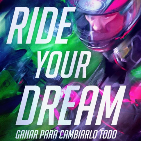 Ride your dream.